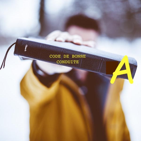 ép. 17 – Code de bonne conduite