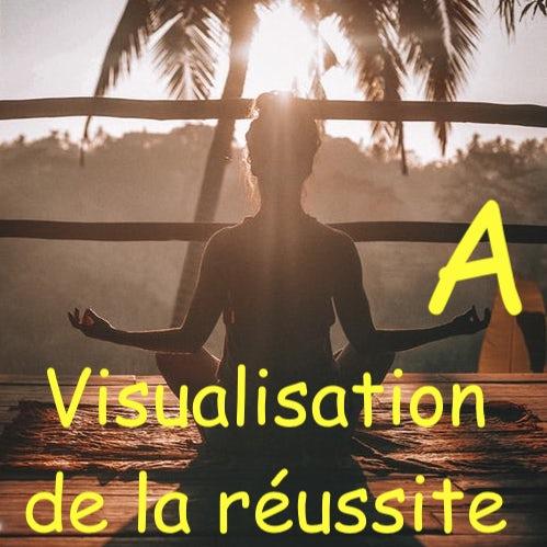 Visualisation de la réussite – méditation